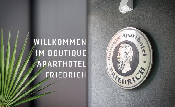 Willkommen im Boutique Aparthotel Friedrich